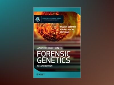 An Introduction to Forensic Genetics, 2nd Edition av William Goodwin
