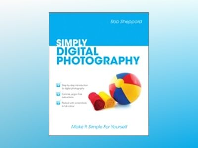SIMPLY Digital Photography av Rob Sheppard