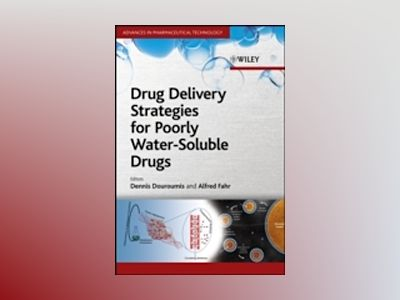 Drug Delivery Strategies for Poorly Water-Soluble Drugs av Dionysios Douroumis