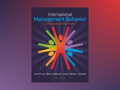 International Management Behavior: Leading with a Global Mindset, 6th Editi av Henry W. Lane
