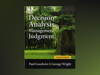 Decision Analysis for Management Judgment, 4th Edition av PaulGoodwin