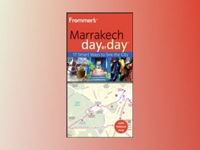 Frommer's Marrakech Day by Day av Kerry Christiani