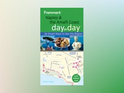 Frommer's Naples and The Amalfi Coast Day by Day av Nicky Swallow