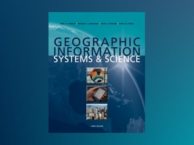 Geographic Information Systems and Science, 3rd Edition av Paul A. Longley