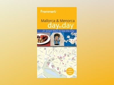 Frommer's Mallorca and Menorca Day by Day av Neil E. Schlecht