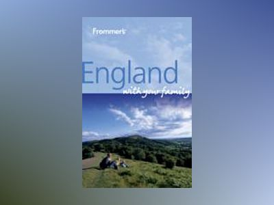 Frommer's England With Your Family av Ben Hatch