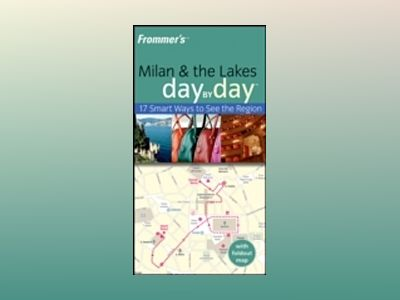 Frommer's Milan and The Lakes Day by Day av Sasha Heseltine