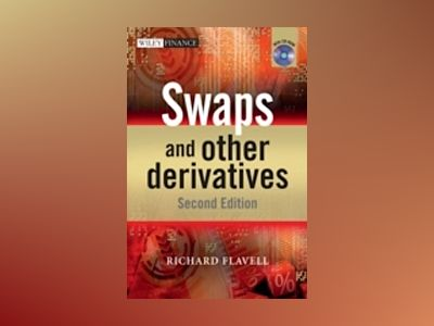 Swaps and Other Derivatives, 2nd Edition av Richard Flavell