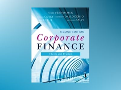 Corporate Finance: Theory and Practice, 2nd Edition av Pierre Vernimmen