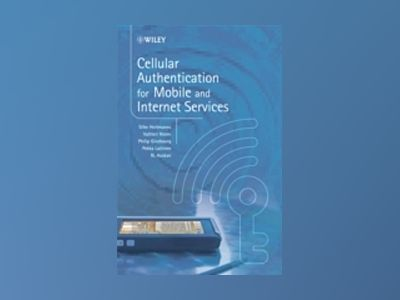 Cellular Authentication for Mobile and Internet Services av Silke Holtmanns