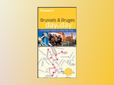 Frommer's Brussels and Bruges Day by Day av Mary Anne Evans