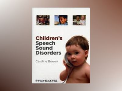 Children's Speech Sound Disorders av Caroline Bowen