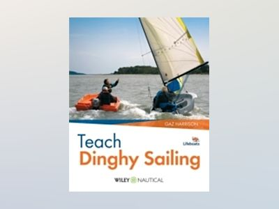 Teach Dinghy Sailing av Gaz Harrison