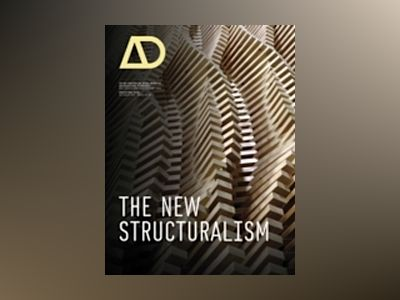 The New Structuralism: Design, Engineering and Architectural Technologies av Rivka Oxman
