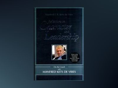 Reflections on Character and Leadership: On the Couch with Manfred Kets de av ManfredKets de Vries