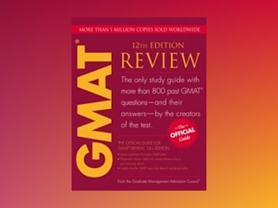 The Official Guide for GMAT Review, 12th Edition av Graduate Management Admission Council