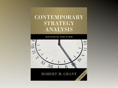 Contemporary Strategy Analysis: Text Only, 7th Edition av Robert M. Grant