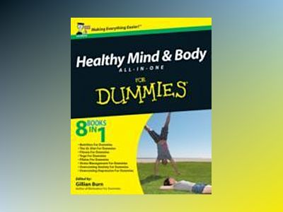 Healthy Mind and Body All-in-One For Dummies av Gillian Burn