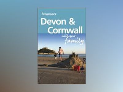 Frommer's Devon and Cornwall With Your Family, 2nd Edition av Sue Viccars