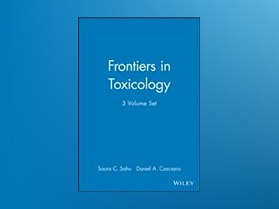 Frontiers in Toxicology, 3 Volume Set av Saura Sahu
