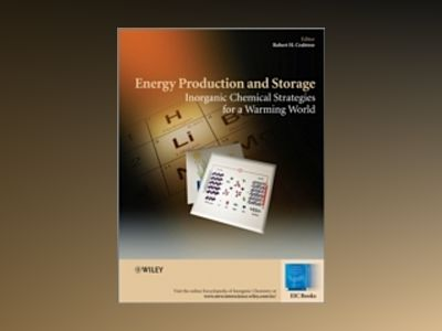 Energy Production and Storage: Inorganic Chemical Strategies for a Warming av Robert H. Crabtree