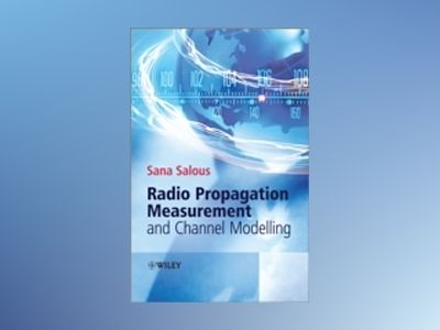 Radio Propogation Measurement and Channel Modelling av Salous