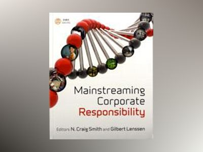 Mainstreaming Corporate Responsibility av Craig Smith