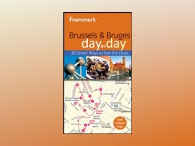 Frommer's Brussels and Bruges Day By Day, 2nd Edition av Mary Anne Evans