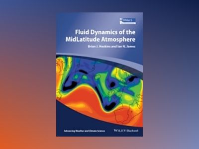 Fluid Dynamics of the Mid-Latitude Atmosphere av Brian Hoskins