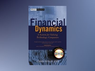 Financial Dynamics: A System for Valuing Technology Companies av Chris Westland