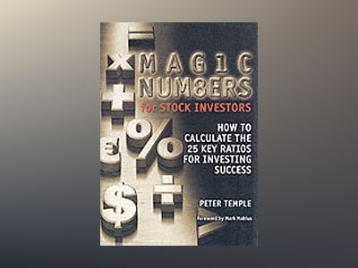 Magic Numbers for Stock Investors: How To Calculate the 25 Key Ratios for I av Peter Temple