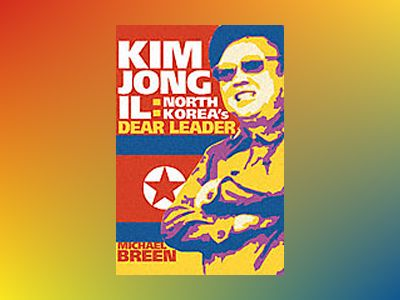 Kim Jong-il: North Korea's Dear Leader av Michael Breen