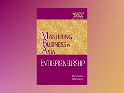 Entrepreneurship in the Mastering Business in Asia Series av Chris Boulton