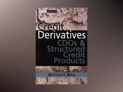 Credit Derivatives: CDOs and Structured Credit Products, 3rd Edition av Satyajit Das