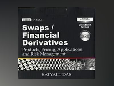 The Swaps and Financial Derivatives Library: Products, Pricing, Application av Satyajit Das