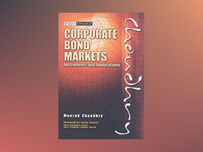 Corporate Bond Markets: Instruments and Applications av Moorad Choudhry