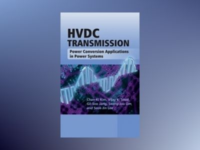 HVDC Transmission: Power Conversion Applications in Power Systems av Kim