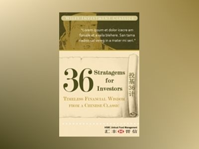 36 Stratagems for Investors: Timeless Financial Wisdom from a Chinese Class av HSBC Jintrust