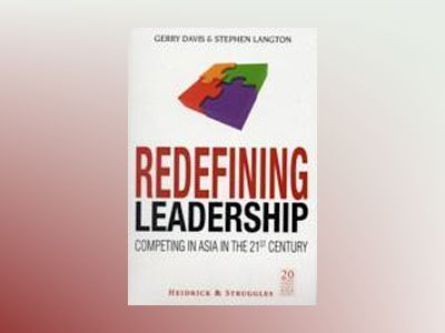 Redefining Leadership: Competing in Asia in the 21st Century av DavisGerry
