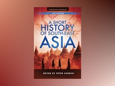 A Short History of South-East Asia, 5th Edition av Peter Church