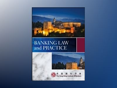 Banking Law and Practice av Hong Kong Institute of Bankers