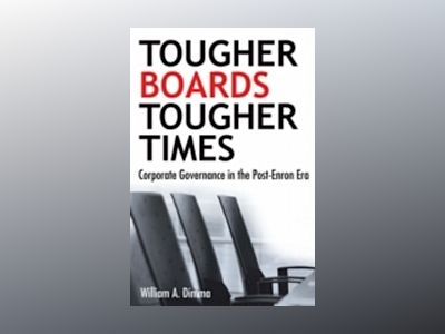 Tougher Boards for Tougher Times: Corporate Governance in the Post- Enron E av William A. Dimma
