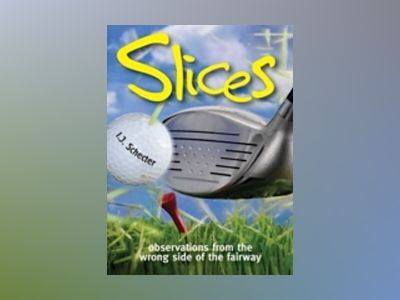 Slices: Observations from the Wrong Side of the Fairway av I. J Schecter