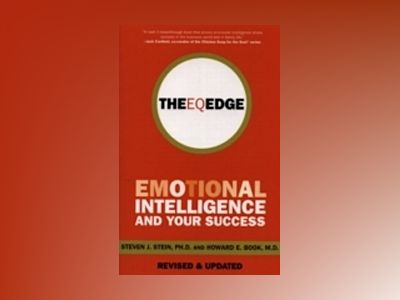 The EQ Edge: Emotional Intelligence and Your Success, 2nd Edition av Steven J. Stein