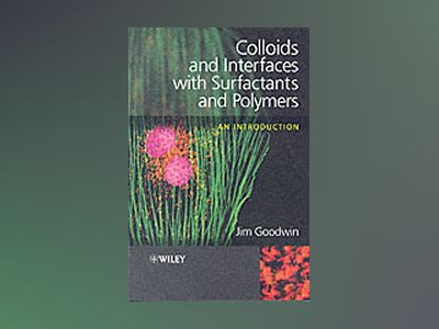 Colloids and Interfaces with Surfactants and Polymers: An Introduction av James W. Goodwin