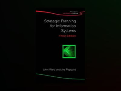 Strategic Planning for Information Systems, 3rd Edition av John Ward