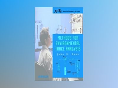 Methods for Environmental Trace Analysis av John R. Dean