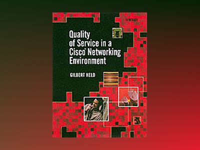 Quality of Service in a CiscoNetworking Environment av Gilbert Held