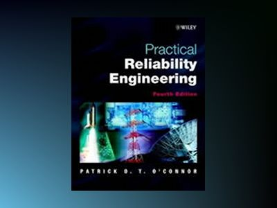 Practical Reliability Engineering, 4th Edition av Patrick D. T. O'Connor British Aerospace Dynamics Group