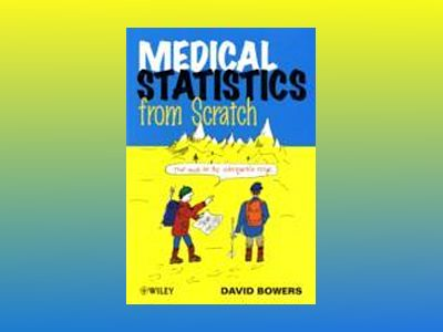 Medical Statistics from Scratch av David Bowers